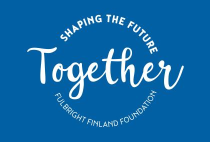 Blue background with round text Together Shaping the Future - Fulbright Finland Foundation written in white