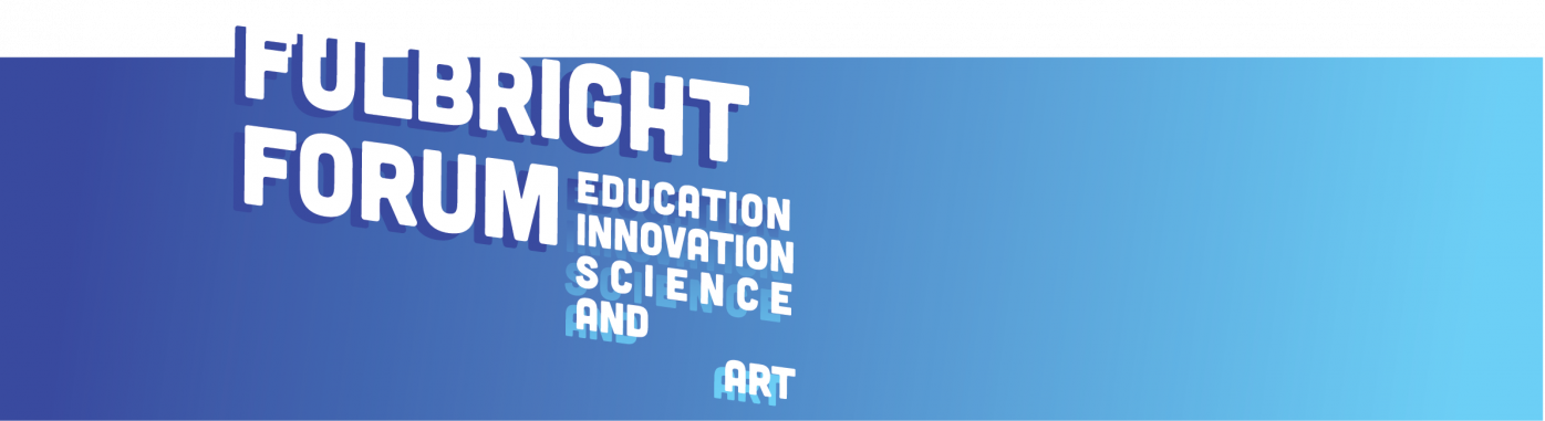 Fulbright Forum on Education, Innovation, Science and Art logo. White letters spelling out the name of the event on a blue-ish gradient background.